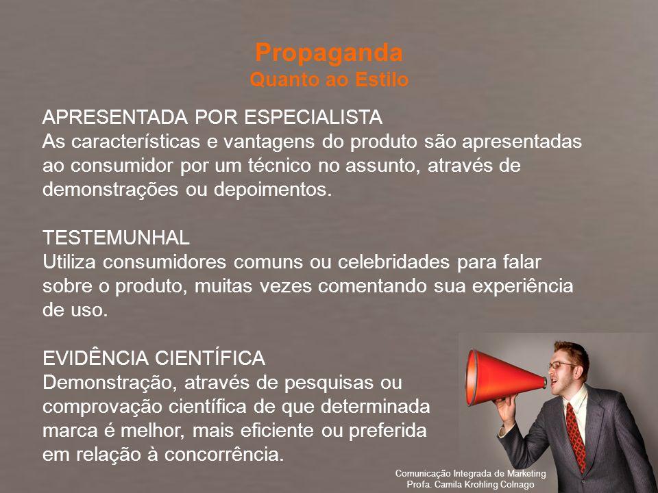 Comunicação Integrada de Marketing Profa. Camila Krohling Colnago APRESENTADA POR ESPECIALISTA As características e vantagens do produto são apresenta