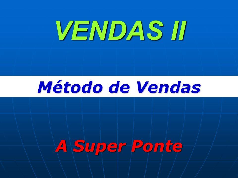 VENDAS II A Super Ponte Método de Vendas
