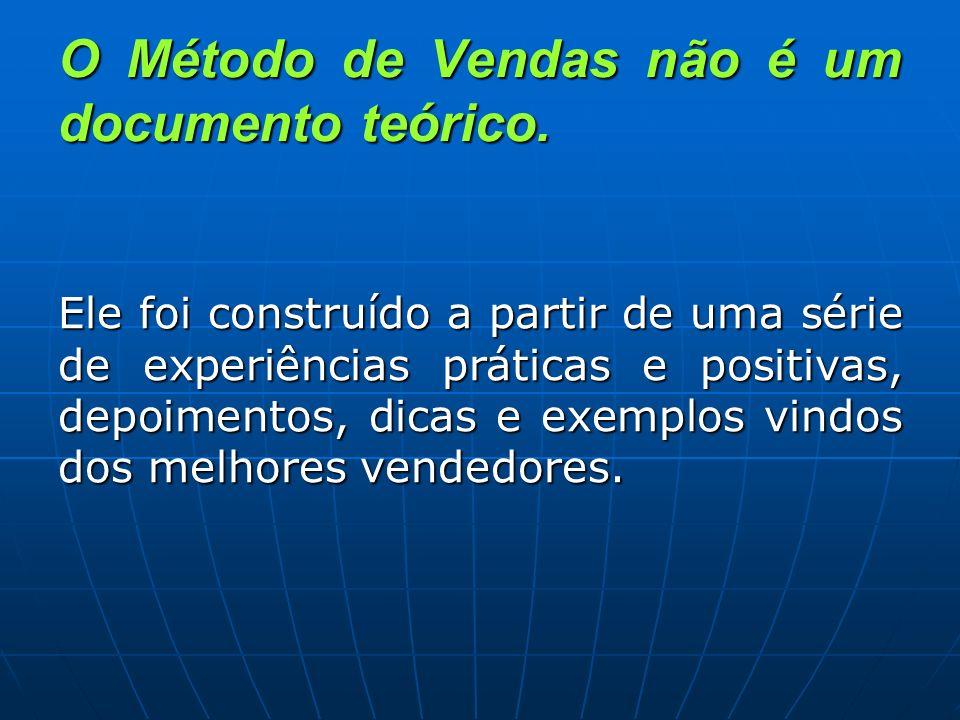 O Método de Vendas não é um documento teórico. Ele foi construído a partir de uma série de experiências práticas e positivas, depoimentos, dicas e exe