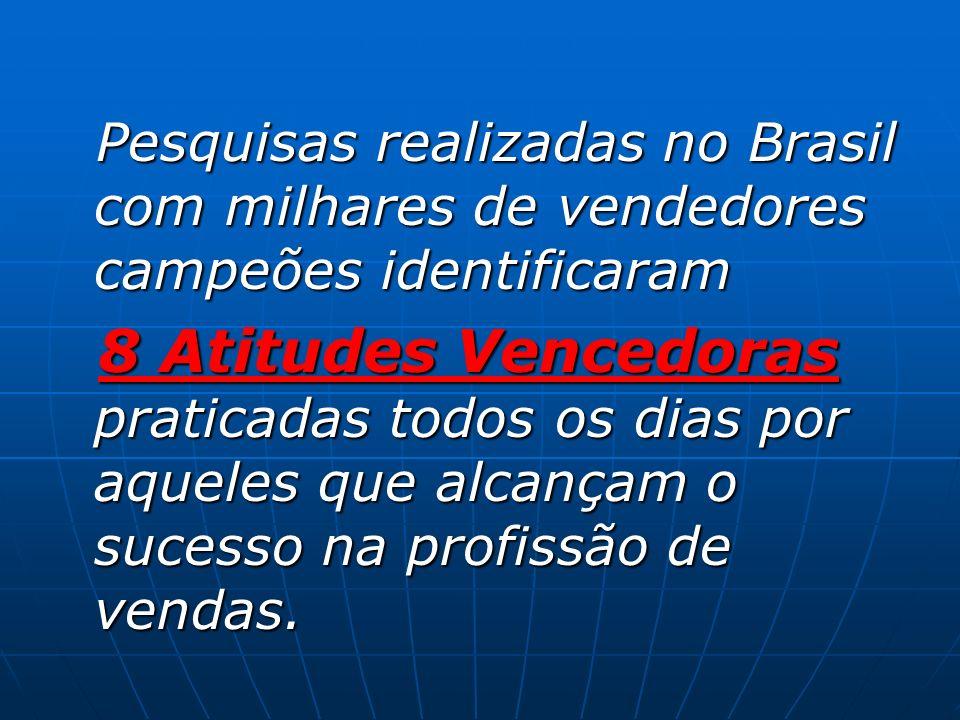 Pesquisas realizadas no Brasil com milhares de vendedores campeões identificaram Pesquisas realizadas no Brasil com milhares de vendedores campeões id