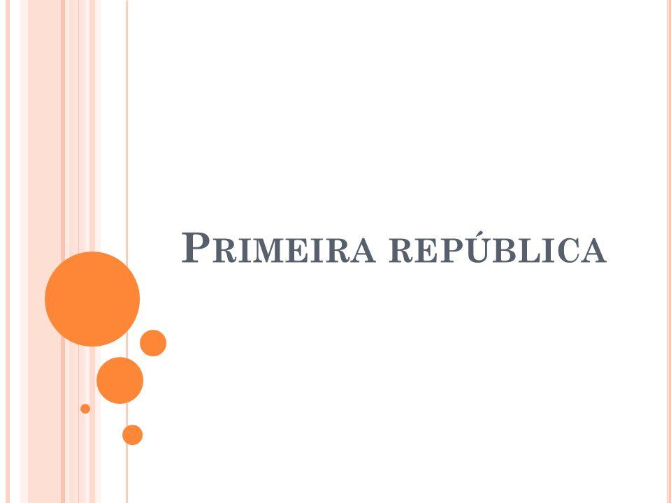 P RIMEIRA REPÚBLICA