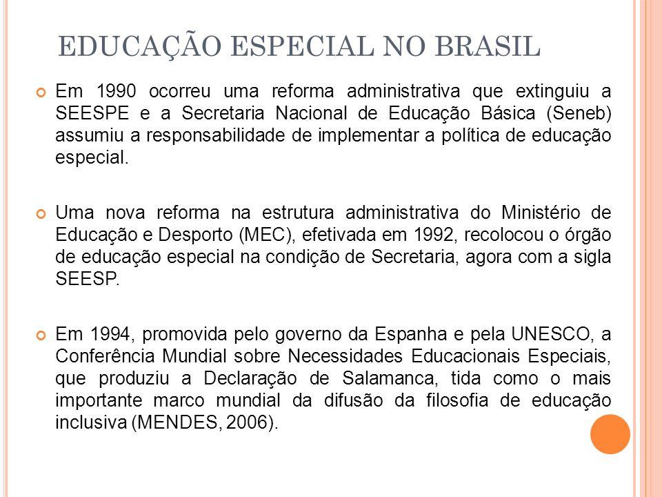 Em 1990 ocorreu uma reforma administrativa que extinguiu a SEESPE e a Secretaria Nacional de Educação Básica (Seneb) assumiu a responsabilidade de imp