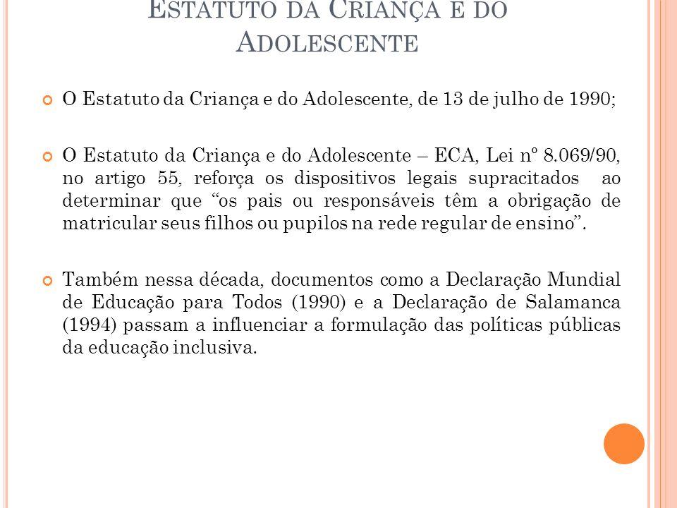 E STATUTO DA C RIANÇA E DO A DOLESCENTE O Estatuto da Criança e do Adolescente, de 13 de julho de 1990; O Estatuto da Criança e do Adolescente – ECA,