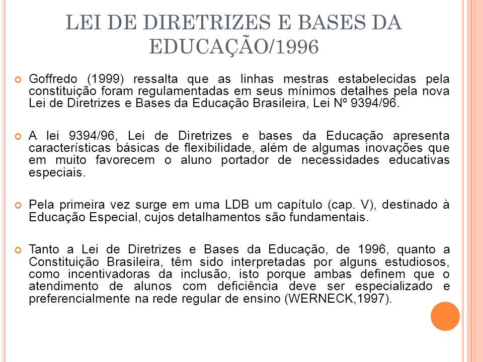 Goffredo (1999) ressalta que as linhas mestras estabelecidas pela constituição foram regulamentadas em seus mínimos detalhes pela nova Lei de Diretriz