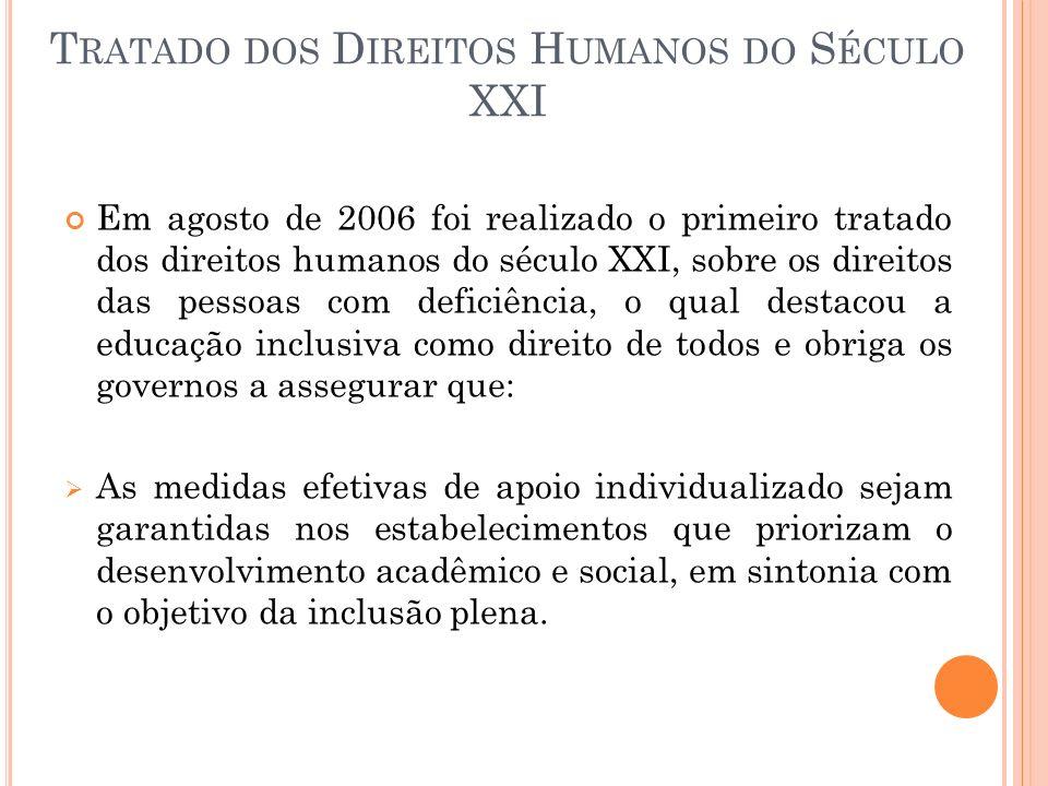 Em agosto de 2006 foi realizado o primeiro tratado dos direitos humanos do século XXI, sobre os direitos das pessoas com deficiência, o qual destacou