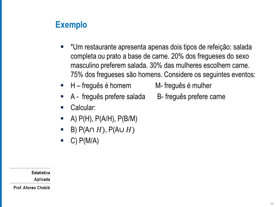Estatística Aplicada Prof. Afonso Chebib Exemplo 11
