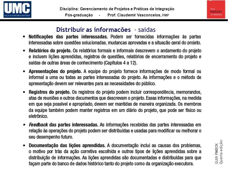 Disciplina: Gerenciamento de Projetos e Práticas de Integração Pós-graduação - Prof. Claudemir Vasconcelos, PMP Distribuir as informações - saidas GUI