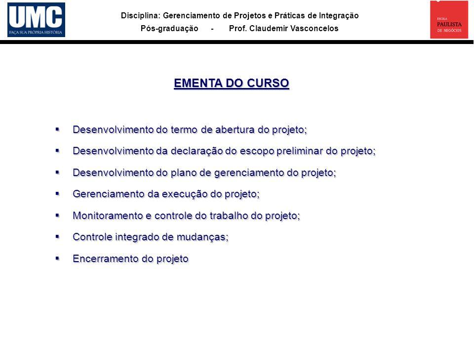Disciplina: Gerenciamento de Projetos e Práticas de Integração Pós-graduação - Prof. Claudemir Vasconcelos Desenvolvimento do termo de abertura do pro