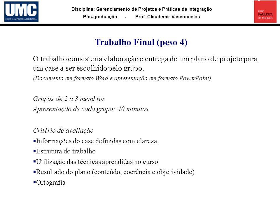 Disciplina: Gerenciamento de Projetos e Práticas de Integração Pós-graduação - Prof. Claudemir Vasconcelos O trabalho consiste na elaboração e entrega