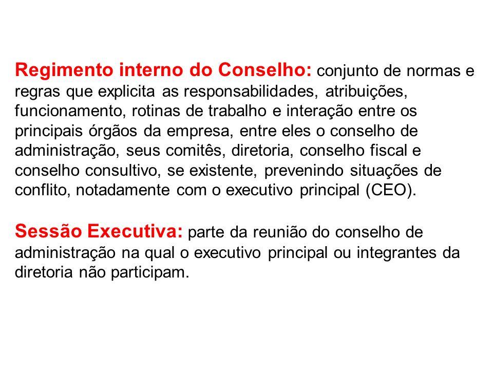 Regimento interno do Conselho: conjunto de normas e regras que explicita as responsabilidades, atribuições, funcionamento, rotinas de trabalho e inter
