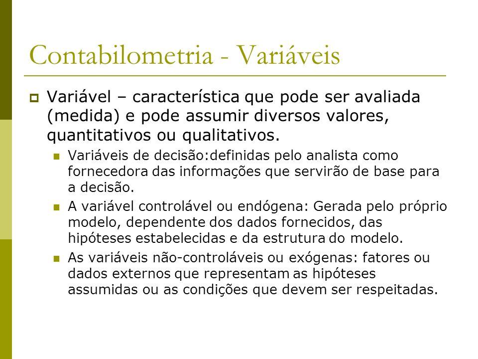 Contabilometria - Variáveis Variável – característica que pode ser avaliada (medida) e pode assumir diversos valores, quantitativos ou qualitativos. V