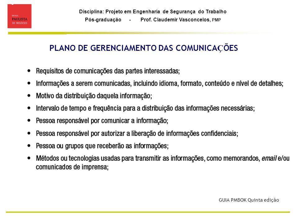 Disciplina: Projeto em Engenharia de Segurança do Trabalho Pós-graduação - Prof. Claudemir Vasconcelos, PMP PLANO DE GERENCIAMENTO DAS COMUNICA Ç ÕES