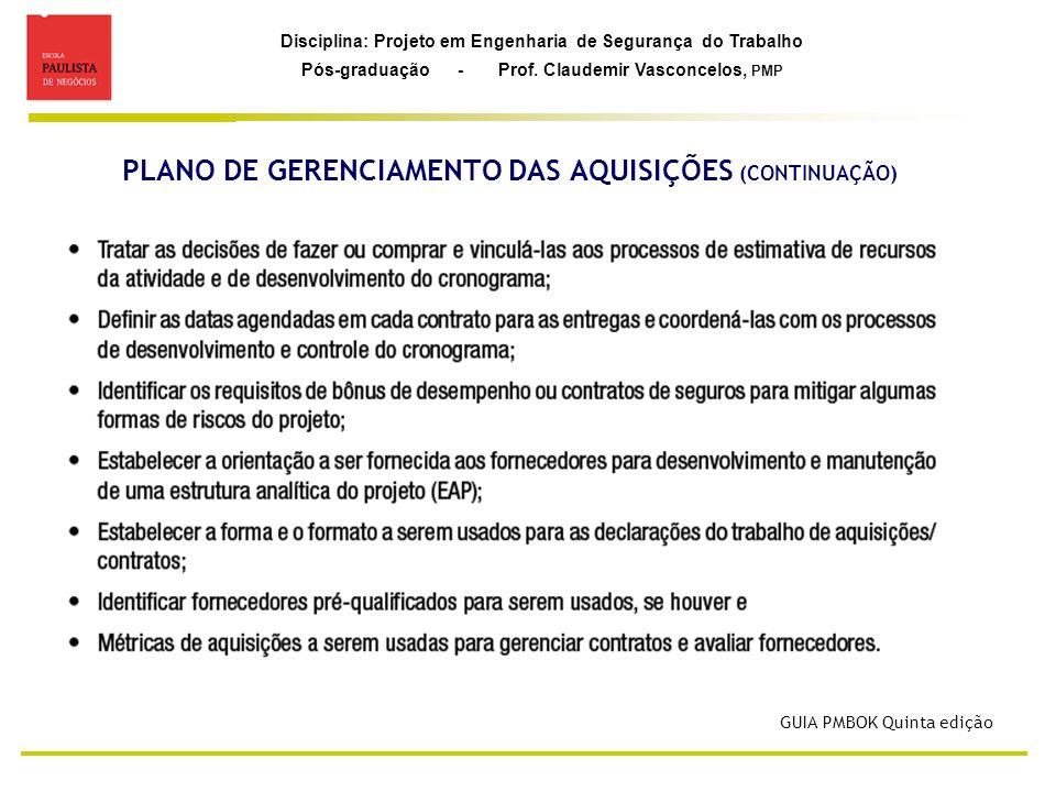 Disciplina: Projeto em Engenharia de Segurança do Trabalho Pós-graduação - Prof. Claudemir Vasconcelos, PMP PLANO DE GERENCIAMENTO DAS AQUISIÇÕES (CON