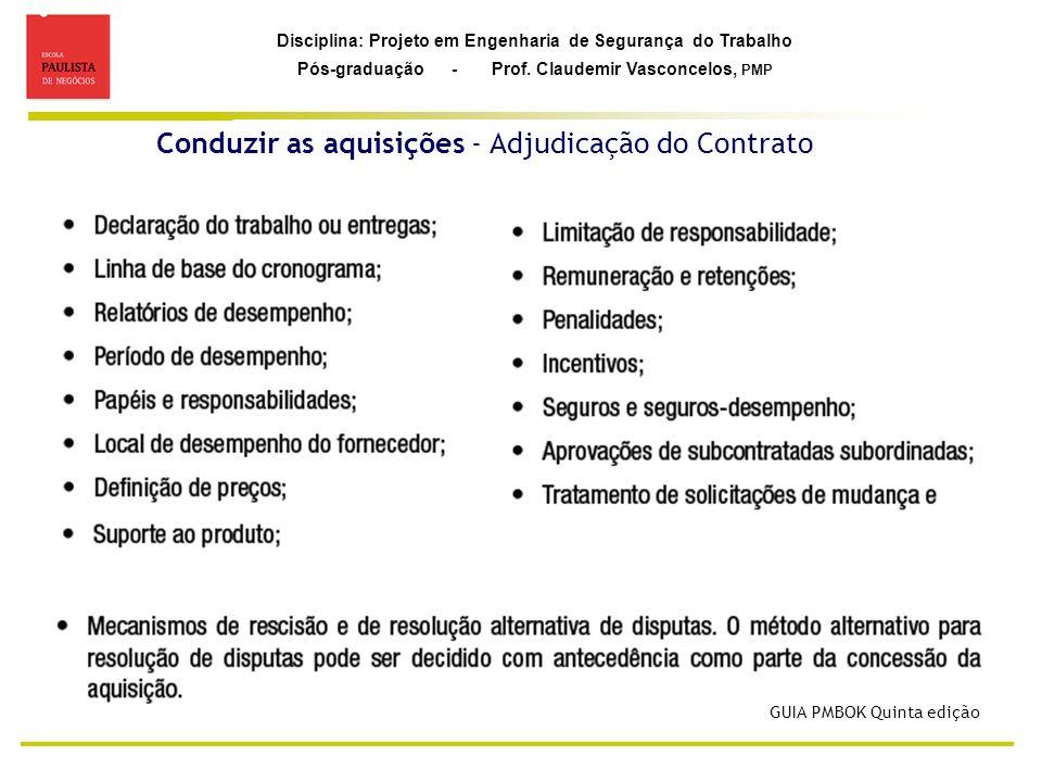 Disciplina: Projeto em Engenharia de Segurança do Trabalho Pós-graduação - Prof. Claudemir Vasconcelos, PMP Conduzir as aquisições - Adjudicação do Co