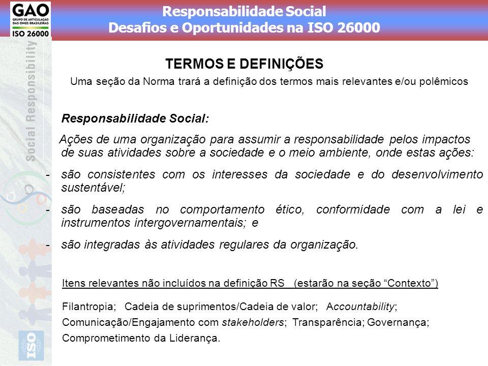 Responsabilidade Social Desafios e Oportunidades na ISO 26000 Responsabilidade Social: Ações de uma organização para assumir a responsabilidade pelos
