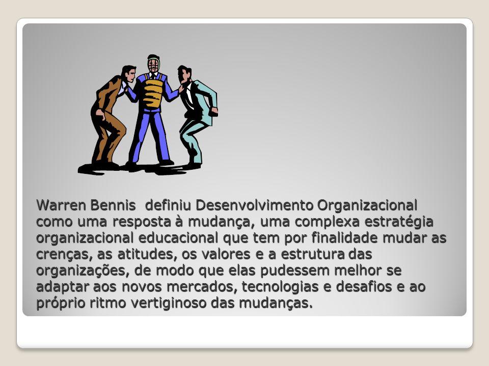Warren Bennis definiu Desenvolvimento Organizacional como uma resposta à mudança, uma complexa estratégia organizacional educacional que tem por final