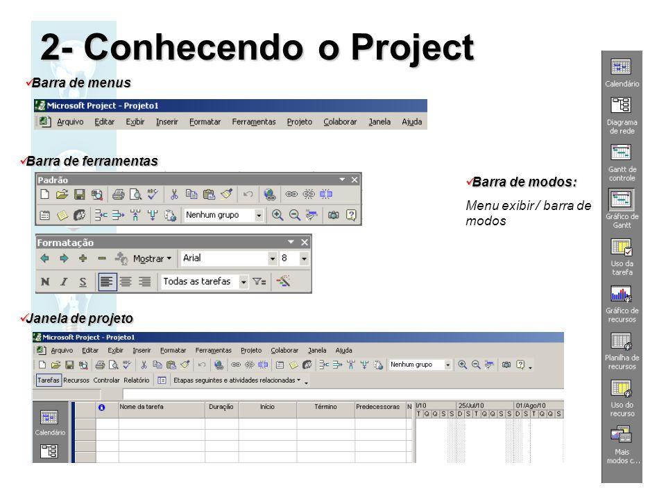 Barra de menus Barra de menus Barra de ferramentas Barra de ferramentas Barra de modos: Barra de modos: Menu exibir / barra de modos Janela de projeto