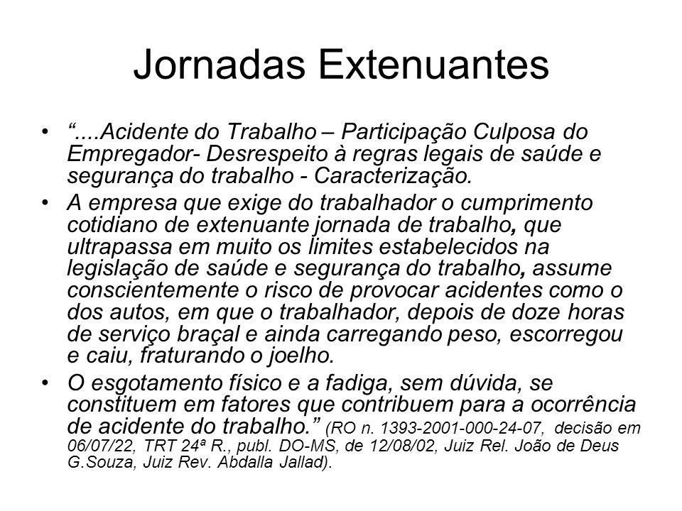 Jornadas Extenuantes DANO MORAL.ACIDENTE DO TRABALHO.