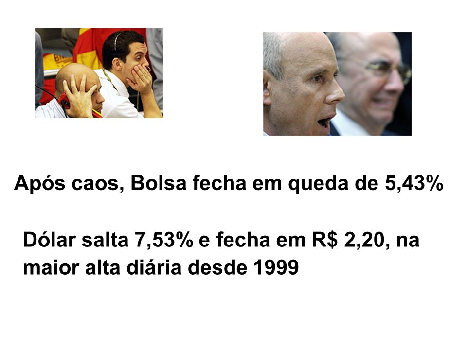 Após caos, Bolsa fecha em queda de 5,43% Dólar salta 7,53% e fecha em R$ 2,20, na maior alta diária desde 1999