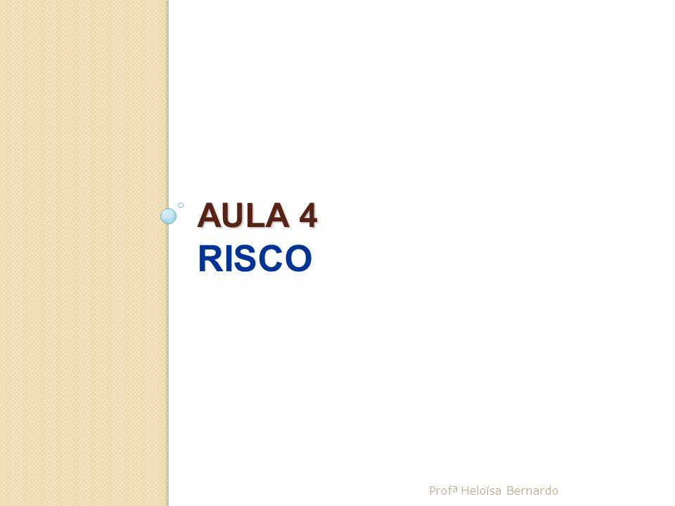 RISCO E INCERTEZA Risco: é a possibilidade de ocorrência de valores da variável aleatória fora do planejado.