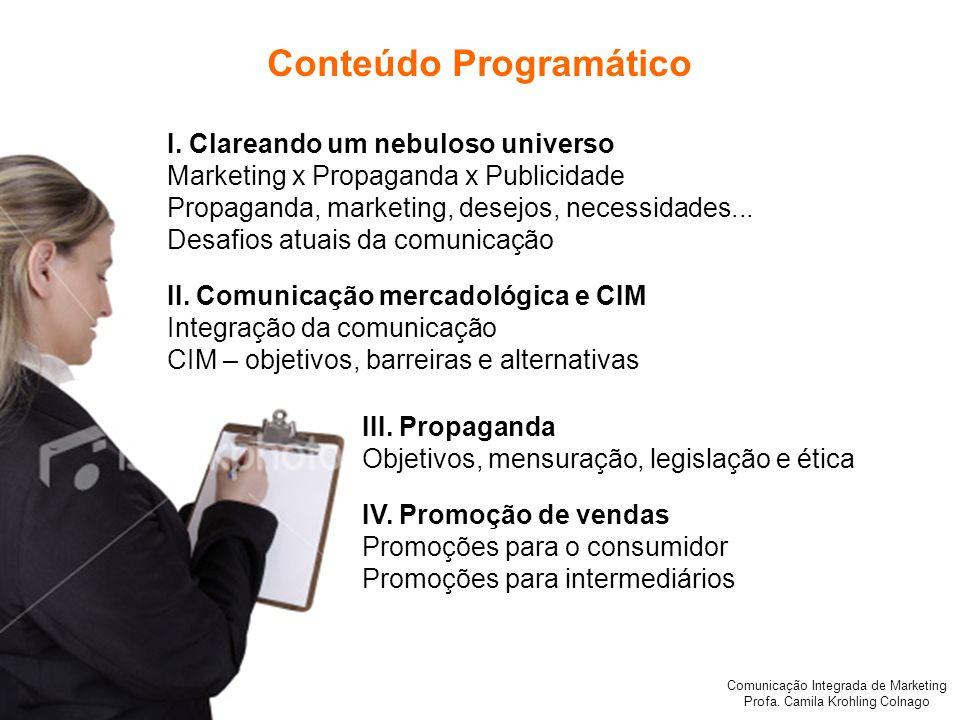 Comunicação Integrada de Marketing Profa.Camila Krohling Colnago Conteúdo Programático V.