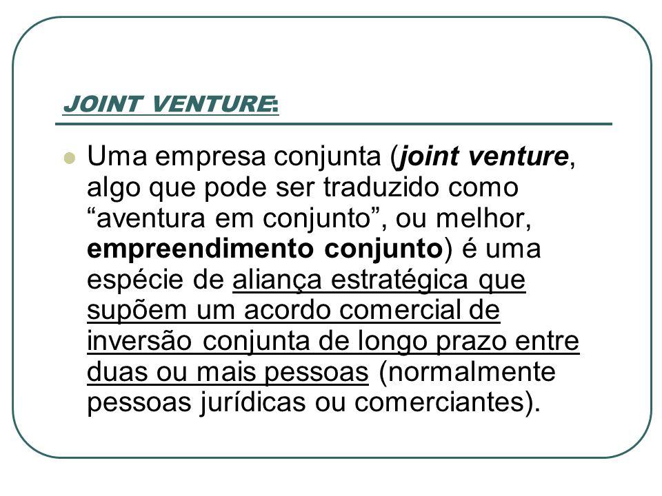 JOINT VENTURE: Uma empresa conjunta (joint venture, algo que pode ser traduzido como aventura em conjunto, ou melhor, empreendimento conjunto) é uma e
