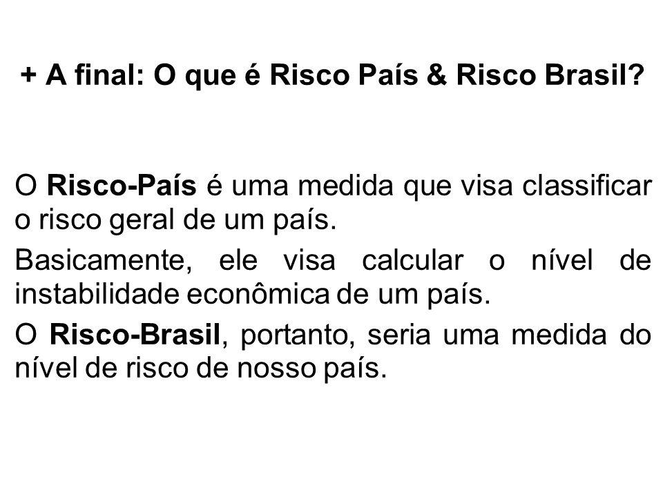 + A final: O que é Risco País & Risco Brasil? O Risco-País é uma medida que visa classificar o risco geral de um país. Basicamente, ele visa calcular