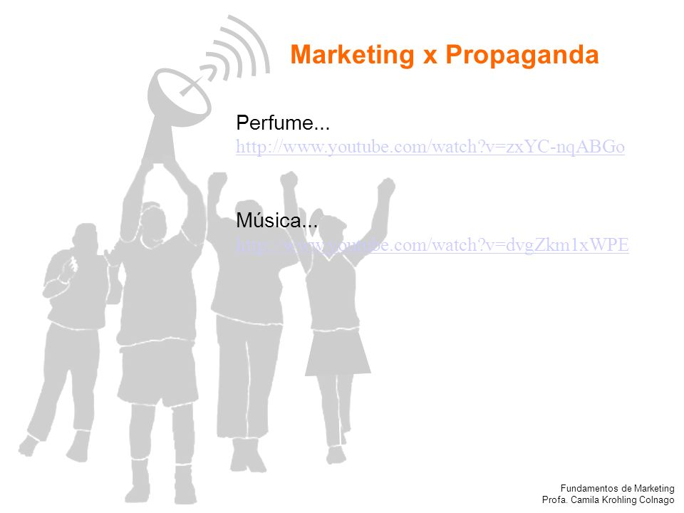 Fundamentos de Marketing Profa.Camila Krohling Colnago Marketing x Propaganda Perfume...