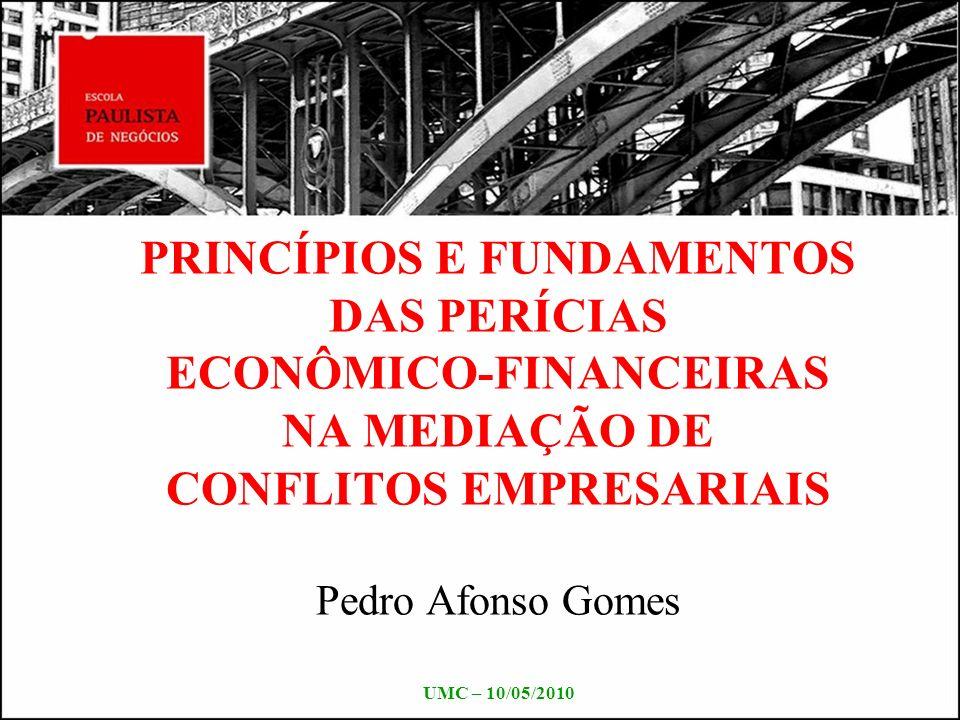 TEMAS PERÍCIA PERÍCIA ECONÔMICO-FINANCEIRA CONFLITOS EMPRESARIAIS MEDIAÇÃO DE CONFLITOS PERÍCIA JUDICIAL E EXTRAJUDICIAL PRINCÍPIOS MÉTODOS
