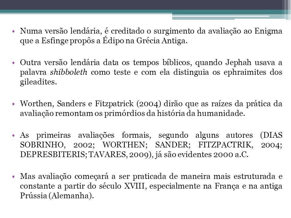 Numa versão lendária, é creditado o surgimento da avaliação ao Enigma que a Esfinge propôs a Édipo na Grécia Antiga. Outra versão lendária data os tem
