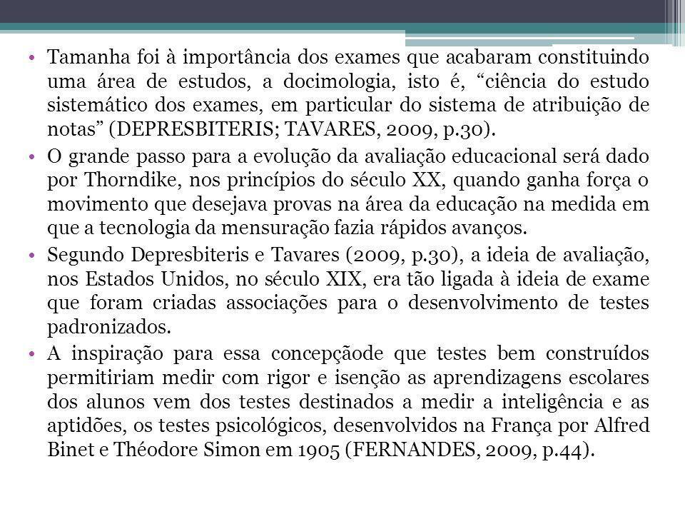 Tamanha foi à importância dos exames que acabaram constituindo uma área de estudos, a docimologia, isto é, ciência do estudo sistemático dos exames, e
