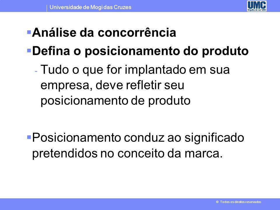 Universidade de Mogi das Cruzes © Todos os direitos reservados Níveis do produto Planejar o produto considerado os 5 níveis de produto: Benefício cent