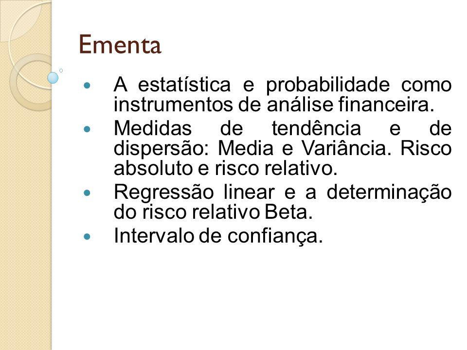 Ementa A estatística e probabilidade como instrumentos de análise financeira.