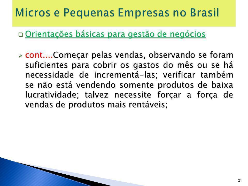 Orientações básicas para gestão de negócios Orientações básicas para gestão de negócios cont....Começar pelas vendas, observando se foram suficientes