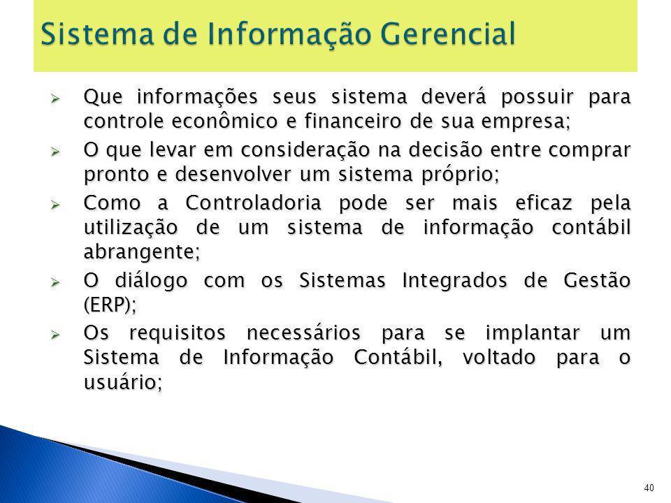 Que informações seus sistema deverá possuir para controle econômico e financeiro de sua empresa; Que informações seus sistema deverá possuir para cont