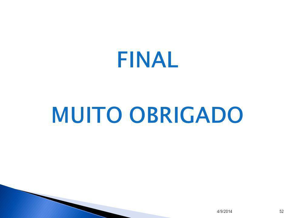 4/9/201452 FINAL MUITO OBRIGADO
