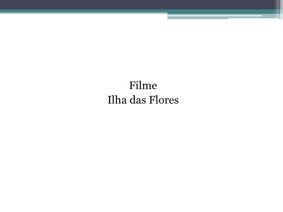 Filme Ilha das Flores