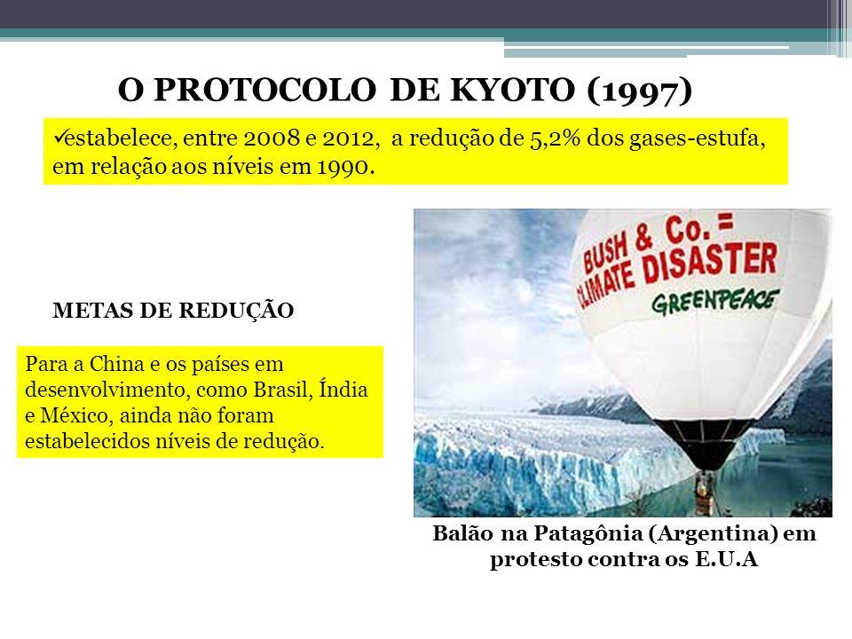 O PROTOCOLO DE KYOTO (1997) estabelece, entre 2008 e 2012, a redução de 5,2% dos gases-estufa, em relação aos níveis em 1990. METAS DE REDUÇÃO Para a