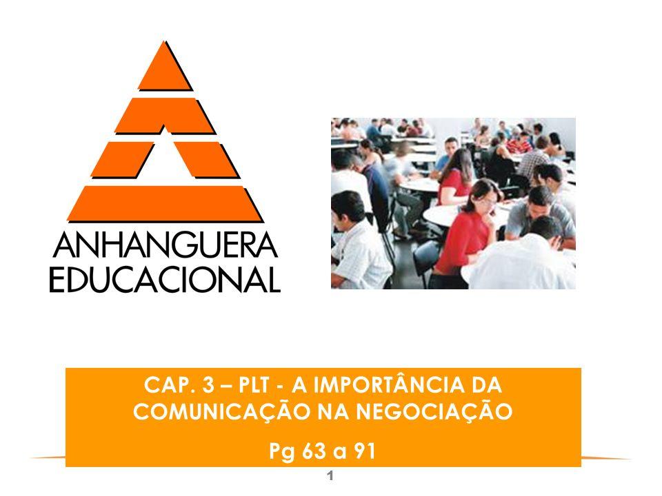 1 CAP. 3 – PLT - A IMPORTÂNCIA DA COMUNICAÇÃO NA NEGOCIAÇÃO Pg 63 a 91