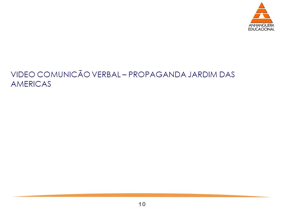 10 VIDEO COMUNICÃO VERBAL – PROPAGANDA JARDIM DAS AMERICAS