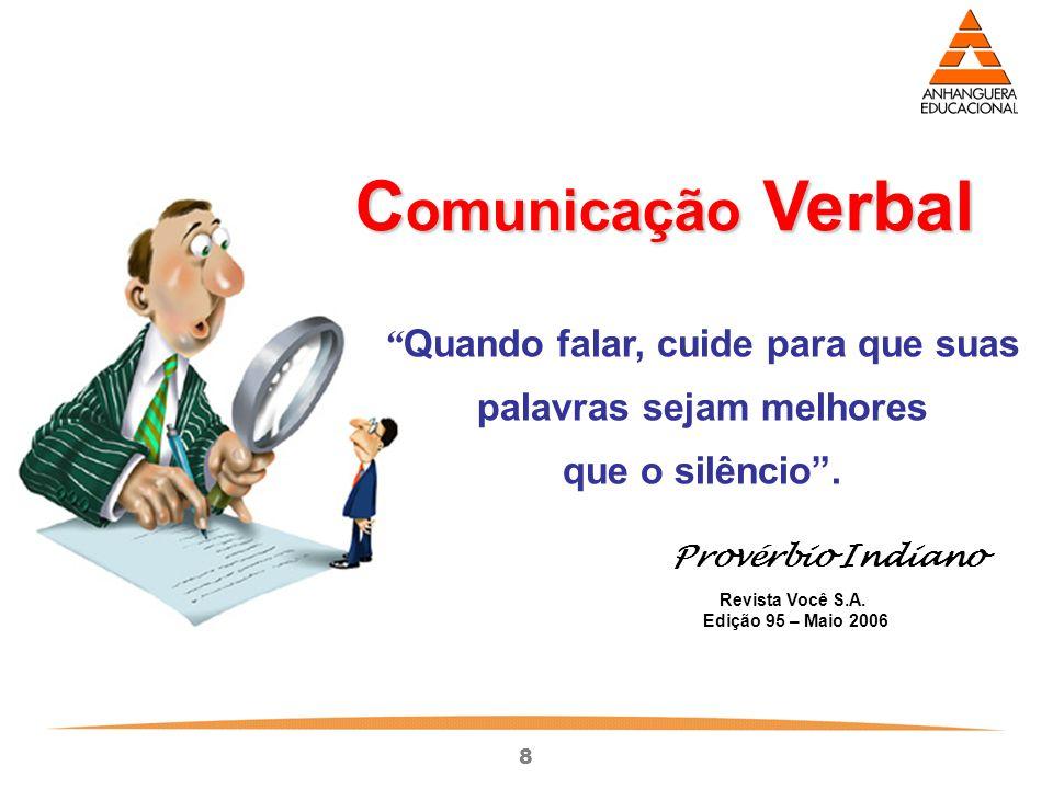 8 Quando falar, cuide para que suas palavras sejam melhores que o silêncio.