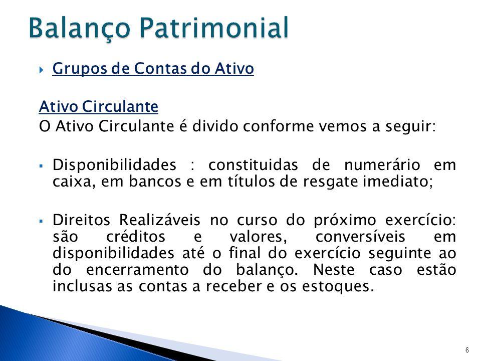 Grupos de Contas do Passivo Patrimônio Líquido O Patrimônio Líquido constitui os capitais próprios da empresa, isto é, os capitais acumulados dos proprietários.