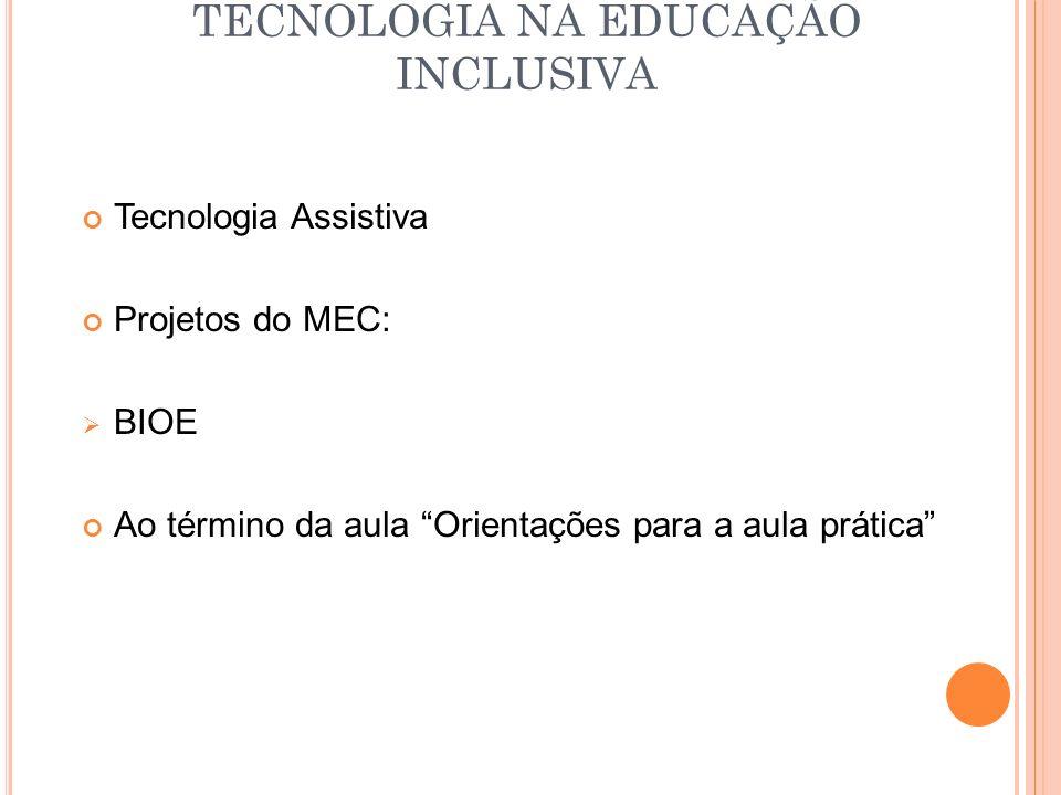 EDUCAÇÃO INCLUSIVA Com a aprovação da LDBEN n.
