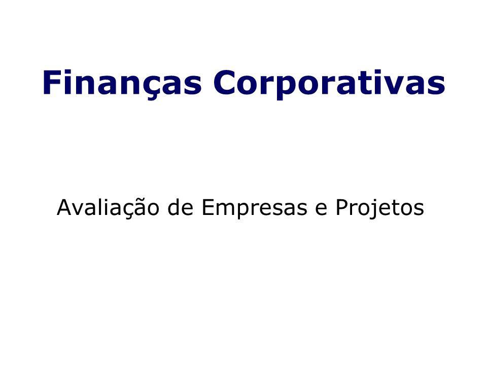 Finanças Corporativas Avaliação de Empresas e Projetos