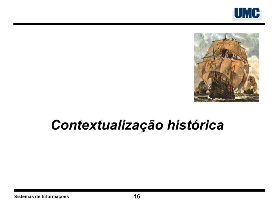 Sistemas de Informações 16 Contextualização histórica