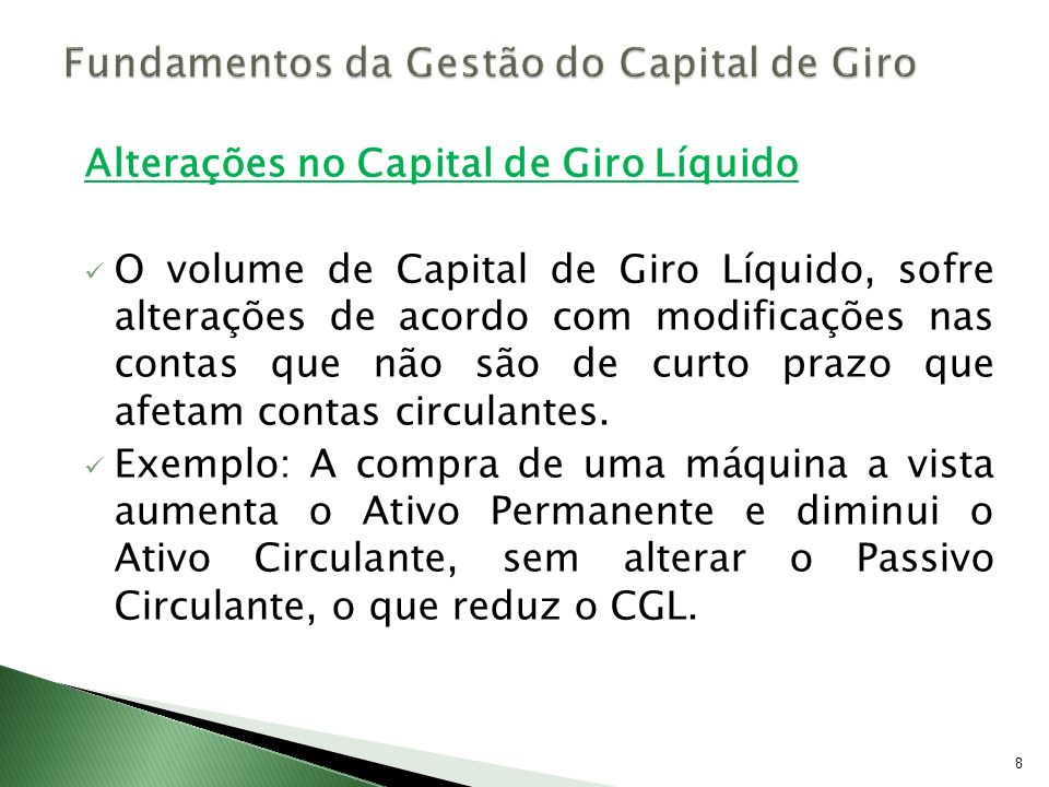 Necessidade de Capital de Giro (NCG) A NCG envolve as contas operacionais, do ativo e do passivo circulante, apresentadas da seguinte forma: 29 Ativo Circulante Operacional Passivo Circulante Operacional Necessidade de Capital de Giro