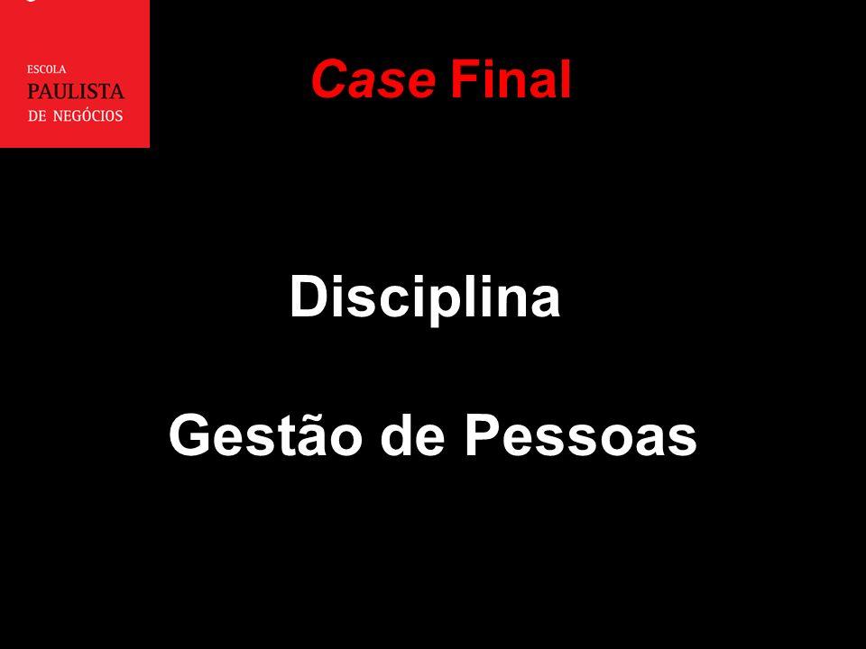 Case Final Disciplina Gestão de Pessoas