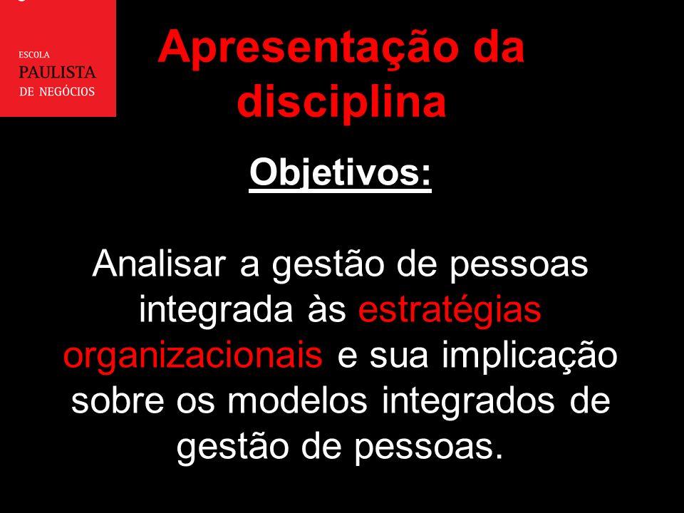 Objetivos: Analisar a gestão de pessoas integrada às estratégias organizacionais e sua implicação sobre os modelos integrados de gestão de pessoas.