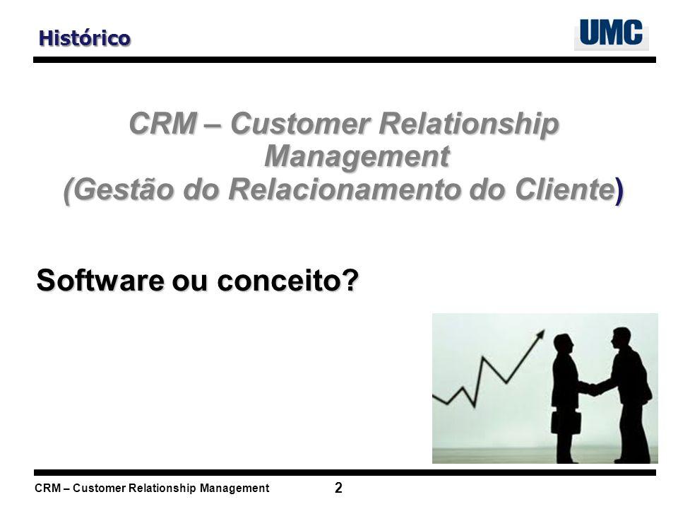 CRM – Customer Relationship Management 33 Segmentação EXEMPLO: Microsoft Dynamics Microsoft Dynamics CRM 4.0 Workgroup Server Microsoft Dynamics CRM 4.0 Workgroup Server Inclui e suporta no máximo cinco licenças de usuários.