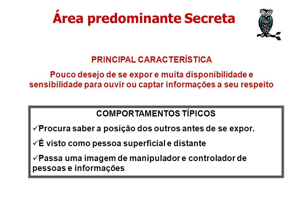 PRINCIPAL CARACTERÍSTICA Pouco desejo de se expor e muita disponibilidade e sensibilidade para ouvir ou captar informações a seu respeito COMPORTAMENT